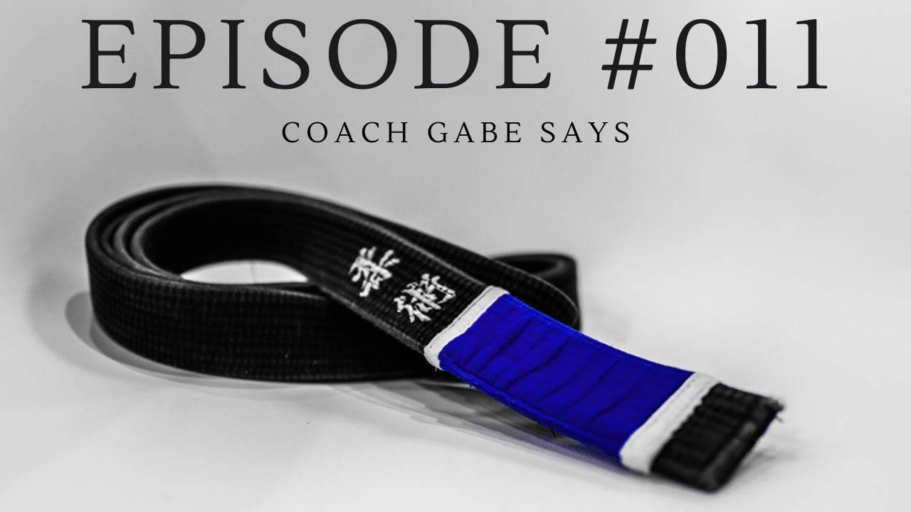 #011 - Coach Gabe Says