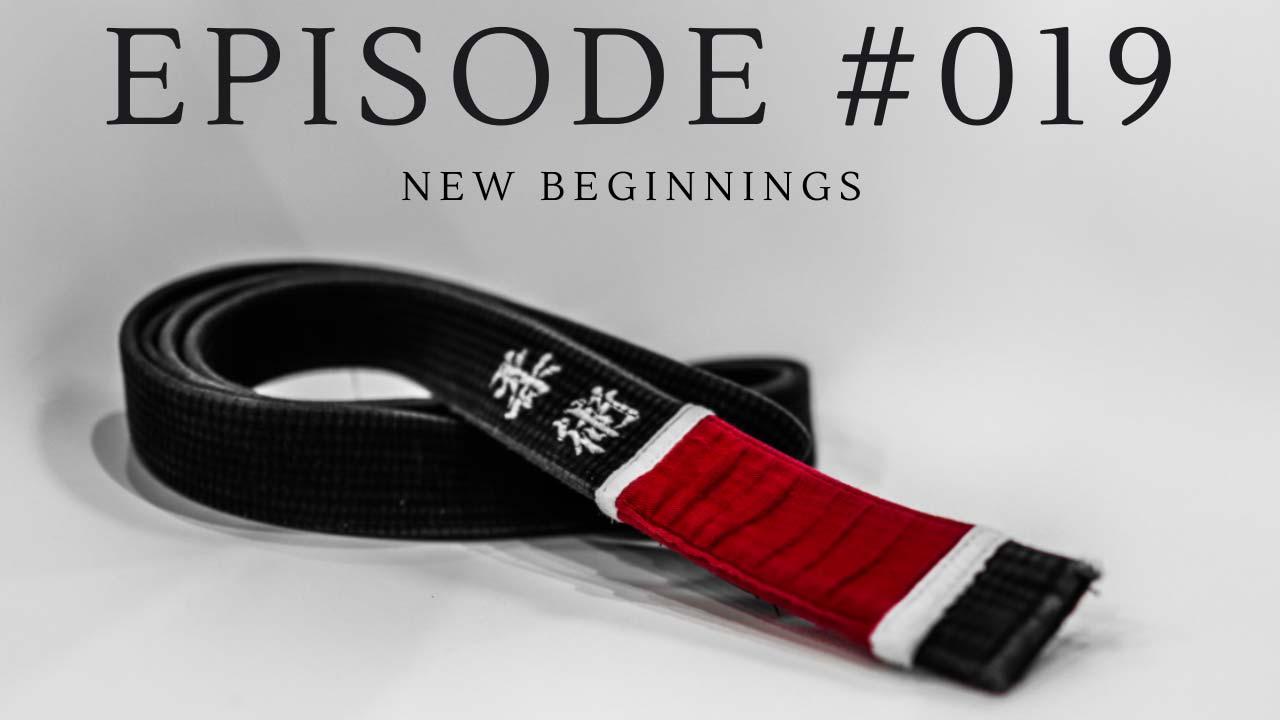 #019 - New Beginnings